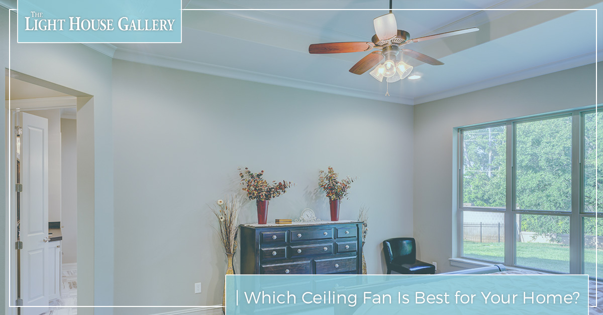 Light fixtures missouri which ceiling fan is best for your home finding the perfect ceiling fan for your home can be difficult especially if you arent already aware of the countless options available to you aloadofball Images